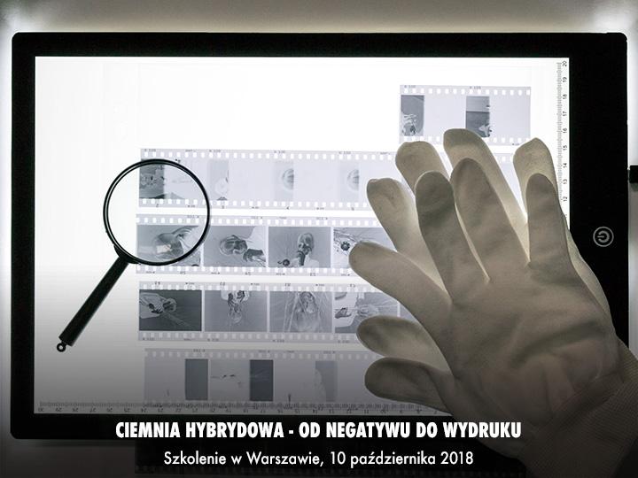 Ciemnia hybrydowa – od negatywu do wydruku fotograficznego - szkolenie 10 października 2018